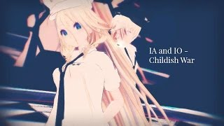 【MMD】 IA and IO - Childish War