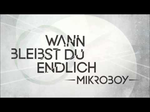 Mikroboy - Wann Bleibst Du Endlich