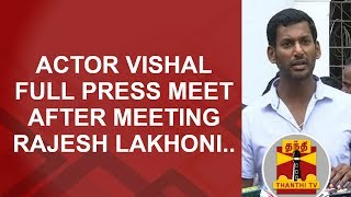 RKNagarByPoll | Actor Vishal FULL PRESS MEET after meeting Chief Electoral Officer Rajesh Lakhoni