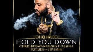 DJ Khaled - Hold You Down (feat. Chris Brown, August Alsina, Future & Jeremih) + Lyrics