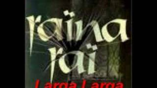 Raina Rai - Larga Larga