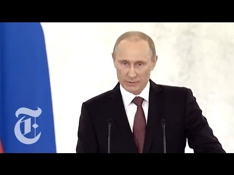 Ukraine 2014 | Vladimir Putin Announces Crimea Annexation | The New York Times
