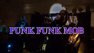 PUNK FUNK MOB LIVE AT AXE TO GRIND