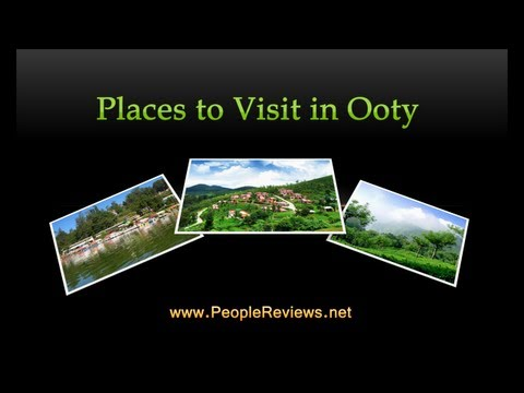 Best Places to Visit in Ooty -- Ooty Travel Guide