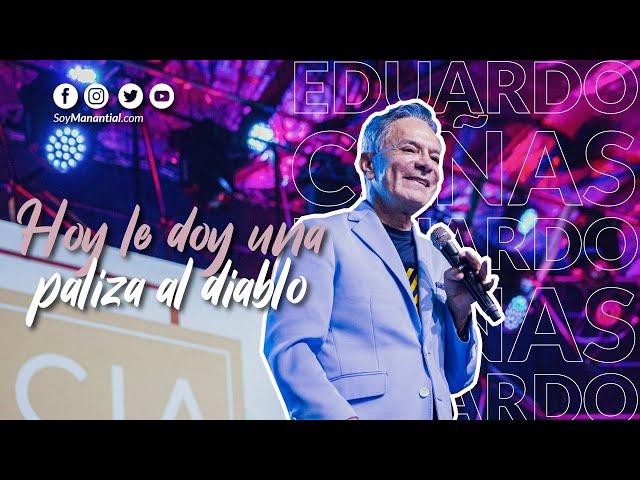 Hoy le doy una paliza al diablo - Apóstol Eduardo Cañas Estrada