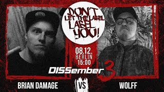 Brian Damage vs Wolff // DLTLLY RapBattle (DISSember3 // Berlin) // 2018