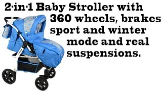 2-in-1 Baby Stroller with 360 wheels, brakes, sport and winter mode and real suspensions.
