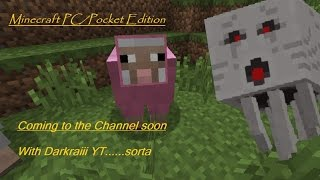 Minecraft PC/Pocket Edition Coming Soon !!!