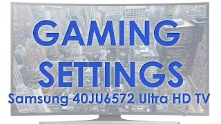 Samsung JU6572 UHD gaming picture settings