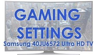 Samsung JU6572 UHD gaming picture settings