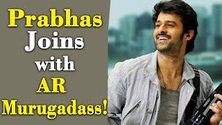 Prabhas Joins with AR Murugadass!