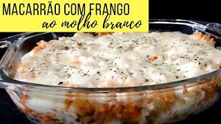 MACARRÃO COM FRANGO AO MOLHO BRANCO | SUPER FÁCIL