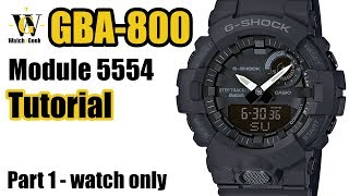 GBA-800 - module 5554 - Detailed Tutorial on how to setup and use all the functions - watch only