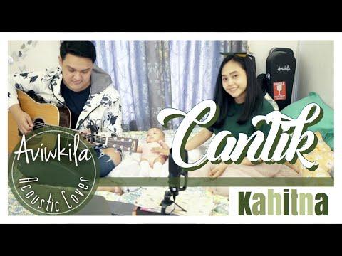 Download CANTIK - KAHITNA Acoustic Cover by Aviwkila Mp4 baru