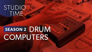 Drum Computers - Studio Time: S2E2