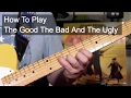 'The Good The Bad And The Ugly Theme' Ennio Morricone Guitar Lesson