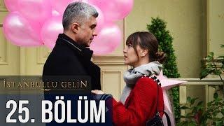 Istanbullu Gelin 25. Bölüm