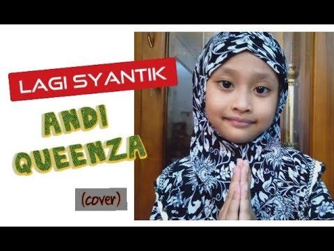 Download Lagi Syantik - Siti Badriah cover Andi Queenza Mp4 baru