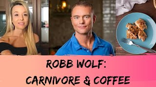 Robb Wolf on Carnivore & Coffee: PREVIEW CLIP