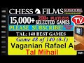 Tal 140 Best Games 48 Of 140 Vaganian Rafael A Vs Tal Mihail mp3
