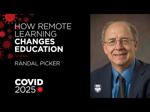 COVID 2025  How an explosion in remote learning changes education - Randal Picker on COVID 19