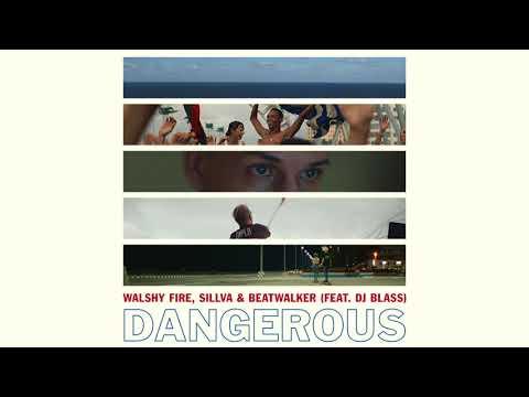download lagu Walshy Fire, Sillva & Beatwalker - Dangerous Feat. DJ Blass gratis