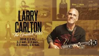 Larry Carlton - 2018.02.02 BLUE NOTE TOKYOでのライブ・ダイジェスト、コメント映像を公開 thm Music info Clip