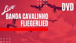 Banda Cavalinho - Fliegerlied - Oktoberfest Blumenau - DVD