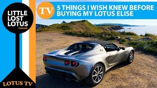 5 Things I Wish I'd Known Before Buying My Lotus Elise