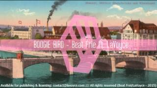 BOOGIE BIRD - Beat Frei ft.LaVoyce