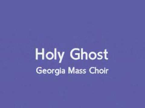 Georgia Mass Choir - Holy Ghost