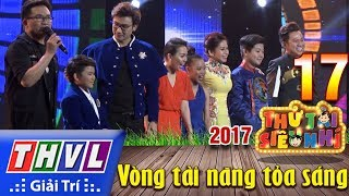 THVL | Kết quả tập 17 Thử tài siêu nhí 2017