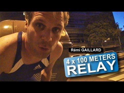 4 × 100 meters relay (Rémi Gaillard)