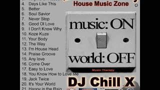 Top Soulful House Music Mix - Dance Club Party Mix by DJ CHILL X