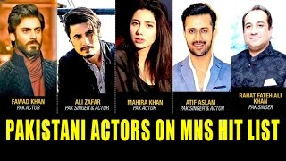 Pakistani Actors On MNS Hit List To Be Kicked Out Of India