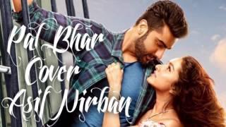 download lagu Pal Bhar Chahunga Reprise  Half Girlfriend  Arijit gratis
