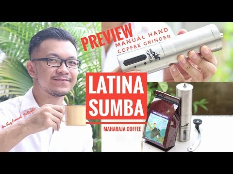 GIVEAWAY LATINA SUMBA Maharaja Coffee Manual Hand Grinder PREVIEW by dr. Ray Leonard Judijanto