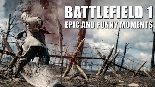 The Battlefeels - Battlefield 1 Multiplayer Epic and Funny Moments