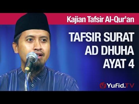 Kajian Tafsir Al Quran: Tafsir Surat Ad Dhuha Ayat 4 - Ustadz Abdullah Zaen, MA
