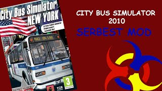City Bus Simulator 2010 New York - Serbest Mod (Free Mod)