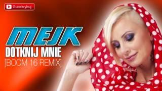 Mejk - Dotknij mnie [Boom 16 Remix] (Audio)