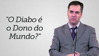 """""""O Diabo é o Dono do Mundo?"""" - Leandro Lima"""