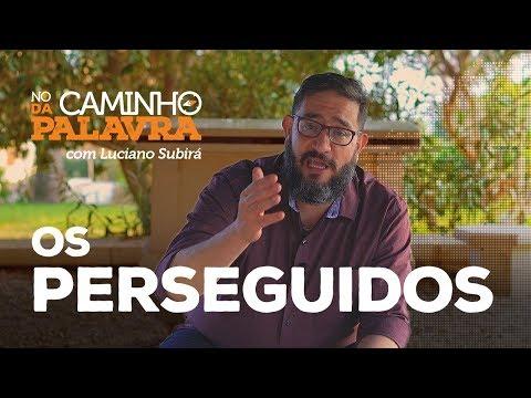 OS PERSEGUIDOS  - Luciano Subirá