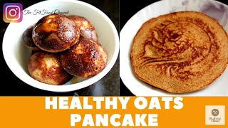 How To Make Oats Pancake | Healthy Recipes Lock-down | Oats Recipe |