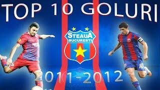 Top 10 Goluri Steaua Bucuresti sezon 2011-2012