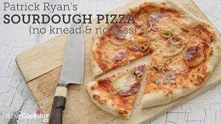Patrick Ryan's No Fuss Sourdough Pizza