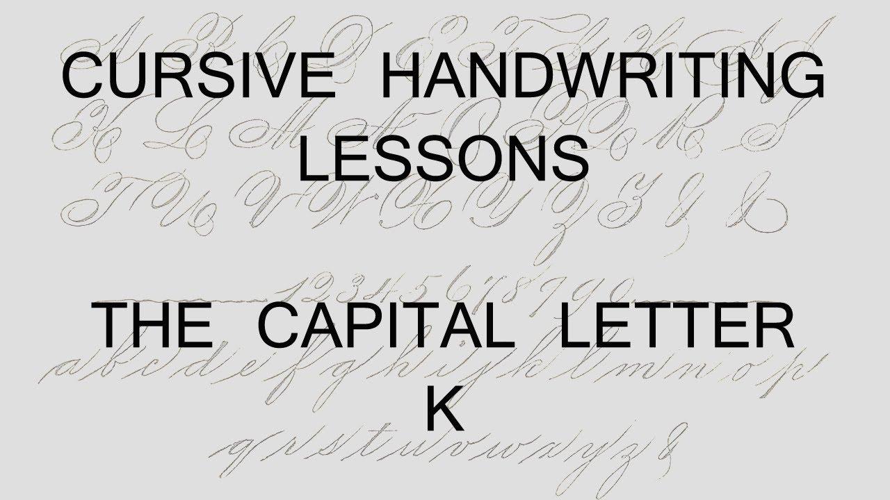 Cursive lesson 41 Capital letter K handwriting penmanship ...