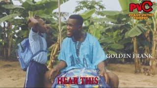 NO BODY MUST HEAR THIS (PRAIZE VICTOR COMEDY) (Nigerian Comedy)
