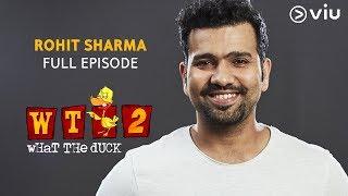 ROHIT SHARMA on What The Duck Season 2   Full Episode   Vikram Sathaye   WTD 2   Viu India