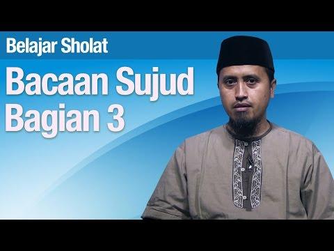 Kajian Fiqih Islam: Belajar Sholat Bagian 33 Bacaan Sujud Bagian 3 - Ustadz Abdullah Zaen, MA
